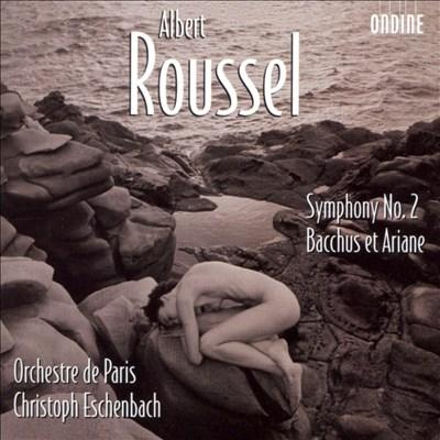 Roussel: Symphony No. 2; Bacchus et Ariane