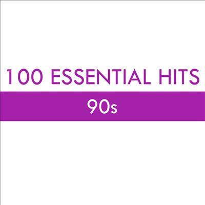 100 Essential Hits: 90s