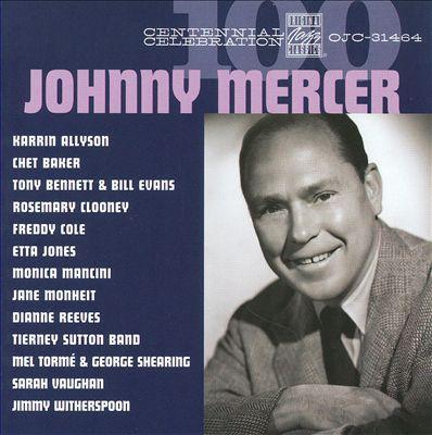 Johnny Mercer: Centennial Celebration
