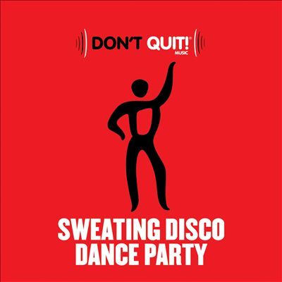 Don't Quit Music: Sweating Disco Dance Party