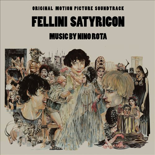 Fellini Satyricon [Original Motion Picture Soundtrack]