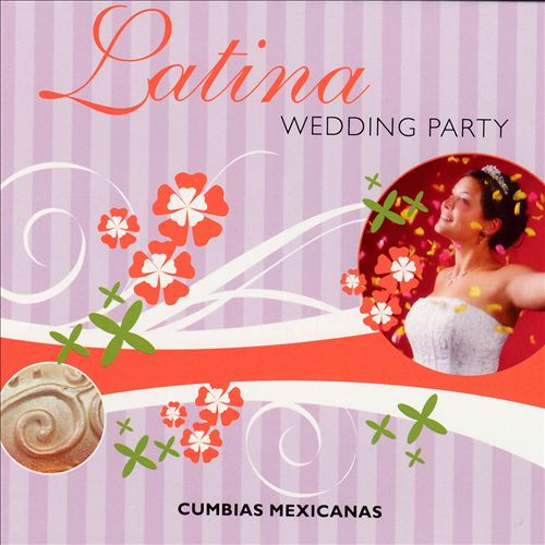 Latina Wedding Party: Cumbias Mexicanas