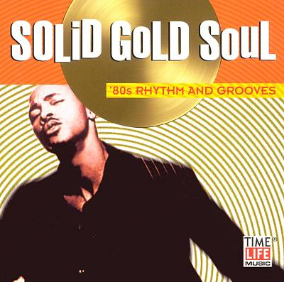 Solid Gold Soul: 80's Rhythm & Grooves