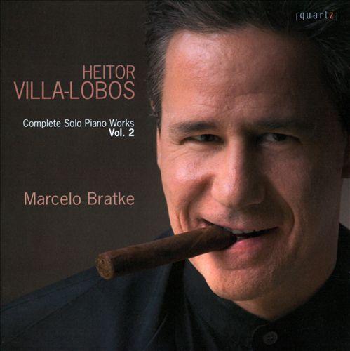 Heitor Villa-Lobos: Complete Solo Piano Works, Vol. 2