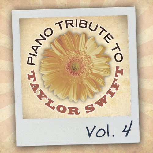Piano Tribute to Taylor Swift,, Vol. 4