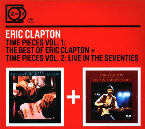 Time Pieces Vol. 1: The Best of Eric Clapton + Time Pieces Vol. 2: Live In The Seventies