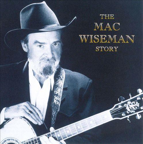 The Mac Wiseman Story