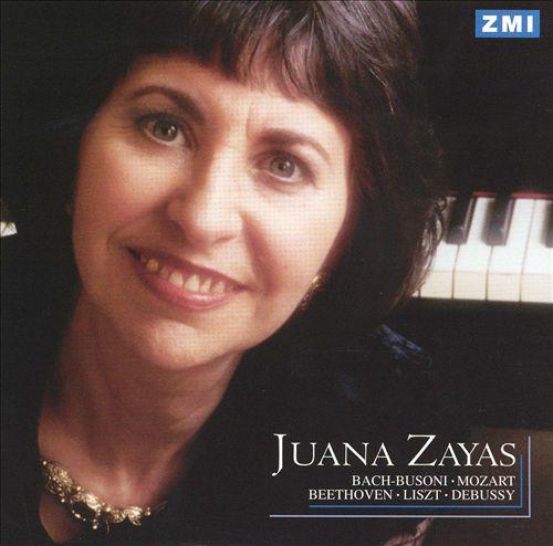 Juana Zayas Plays Bach-Busoni, Mozart, Beethoven, Liszt, Debussy
