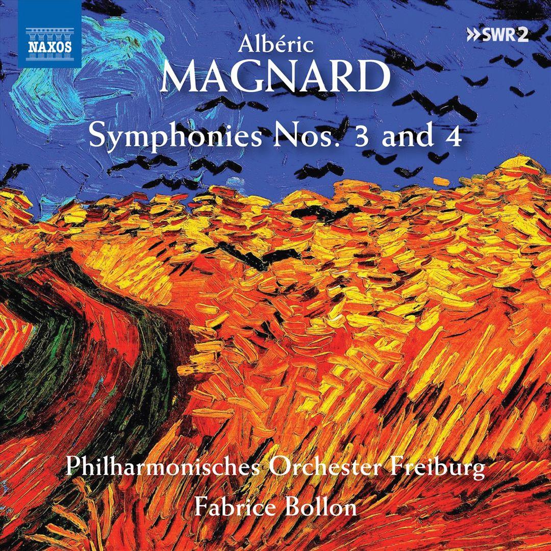 Magnard: Symphonies Nos. 3 and 4