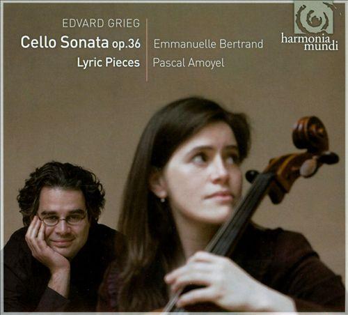 Grieg: Cello Sonata, Op. 36; Lyric Pieces