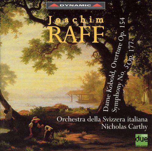 Raff: Dame Kobold Overture; Symphony No. 5