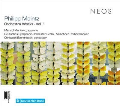 Philipp Maintz: Orchestra Works, Vol. 1