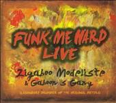 Funk Me Hard Live
