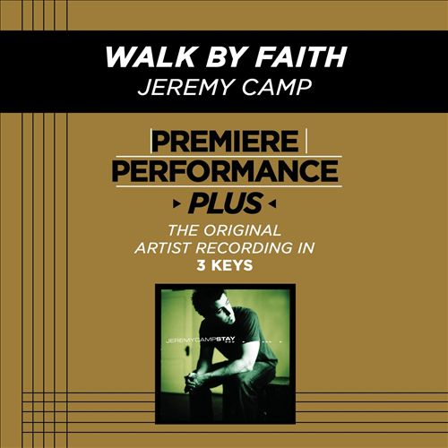 Walk by Faith [Premiere Performance Plus Track]