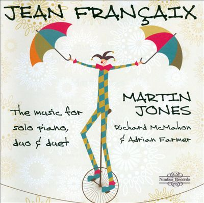 Jean Françaix: The Music for Solo Piano, Duo & Duet