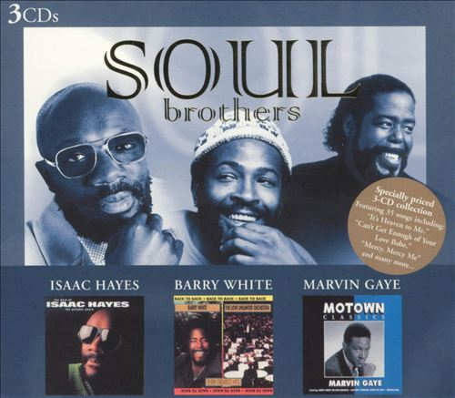 Soul Brothers: Isaac Hayes/Barry White/Marvin Gaye