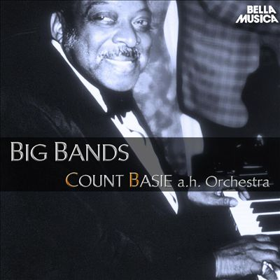 Count Basie and His Orchestra: Big Bands