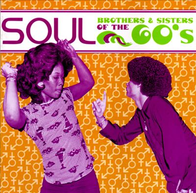 Soul Brothers & Sisters of the 60's