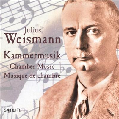 Julius Weismann: Chamber Music & Piano Works