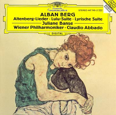 Alban Berg: Altenberg Lieder; Lulu Suite; Lyrische Suite