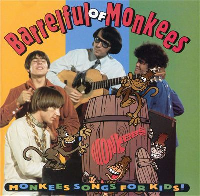 A Barrelful of Monkees: Monkees Songs for Kids!