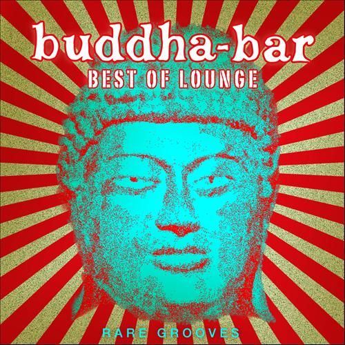 Buddha-Bar: Best of Lounge (Rare Grooves)
