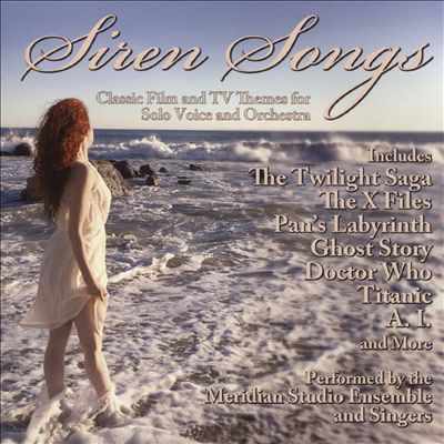Siren Songs: Classic Film & TV Themes for Solo Voice and Orchestra