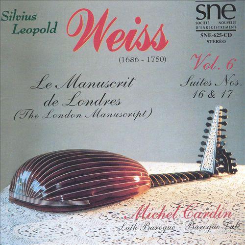 Silvius Leopold Weiss: The London Manuscript, Vol. 6