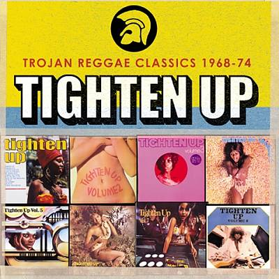 Tighten Up, Vol. 1-6: Trojan Reggae Classics 1968-1974