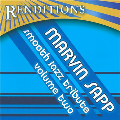 Renditions: Smooth Jazz Tribute To Marvin Sapp, Vol. 2