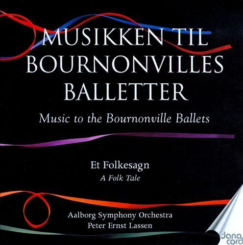 Musikken til Bournonvilles Balletter, Vol. 4: Et Folkesagn
