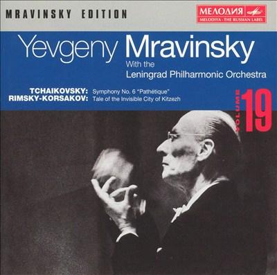 """Tchaikovsky: Symphony No. 6 """"Pathétique""""; Rimsky-Korsakov: Tale of the Invisible City of Kitzezh"""