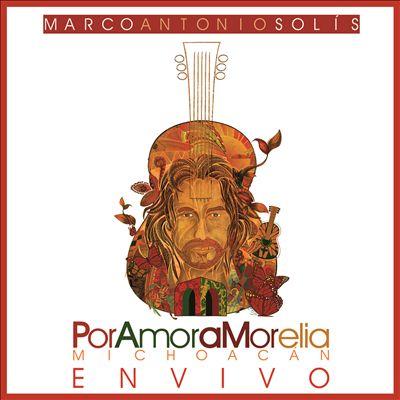 Por Amor A Morelia Michoacán