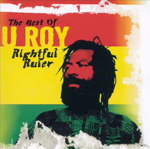 The Best of U-Roy: Rightful Ruler