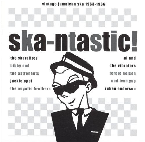 Ska-ntastic: Vintage Jamaican Ska 1963-66