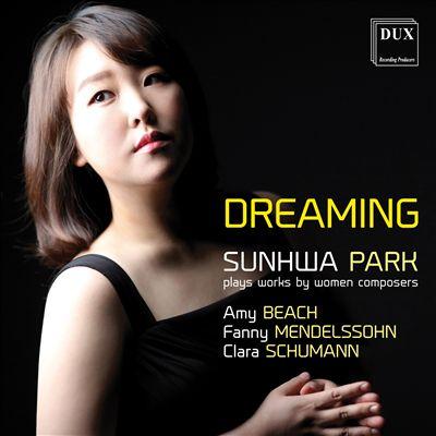 Dreaming: Beach, Mendelssohn, Schumann