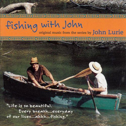 Fishing with John [TV Soundtrack]