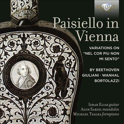 "Paisiello in Vienna: Variations on ""Nel cor piu non mi sento"" by Beethoven, Giuliani, Wanhal, Bortolazzi"