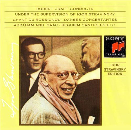 Robert Craft Conducts under the Supervision of Igor Stravinsky