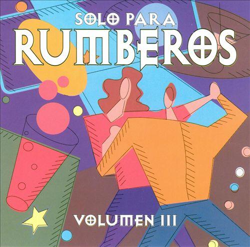 Solo Para Rumberos, Vol. 3