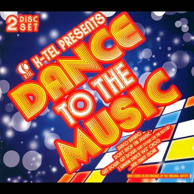 K-Tel Presents: Dance to the Music