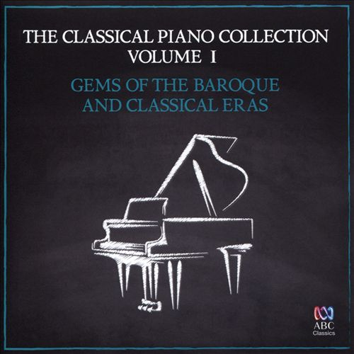 The Classical Piano Collection, Vol. 1: Gems of the Baroque and Classical Eras