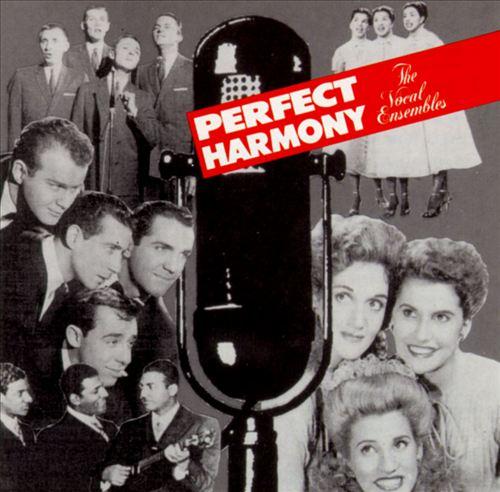 Perfect Harmony: The Vocal Ensembles