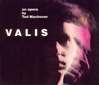 Valis: An Opera by Tod Machover