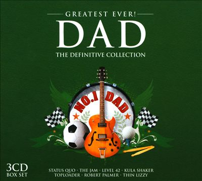 Greatest Ever Dad: The Definitive Collection