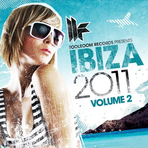 Toolroom Records Ibiza 2011, Vol. 2