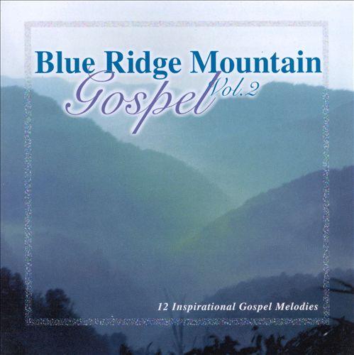 Blue Ridge Mountain Gospel, Vol. 2