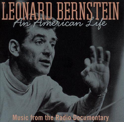 Leonard Bernstein: An American Life (Music from the Radio Documentary)