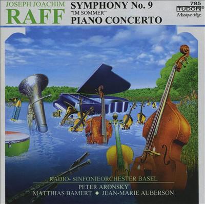 Raff: Symphony No. 9; Piano Concerto