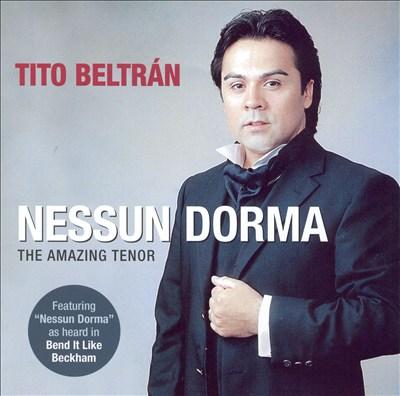 Nessun Dorma: The Amazing Tenor